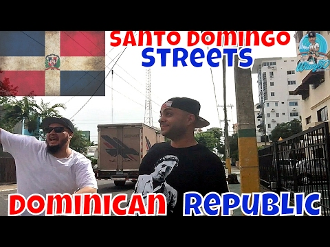 Streets of Santo Domingo | Don't Get Robbed!!! | Dominican Republic 2017