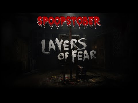 #SPOOPSTOBER Layers of Fear (Descent into Madness)