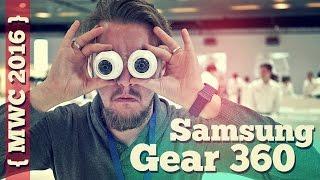 Samsung Gear 360 или как создать виртуальный мир! [MWC'16]