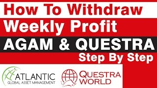 AGAM & Questra - How to Withdraw Weekly Profit from  AGAM (Questra).