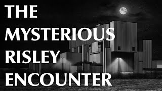The Mysterious Risley Encounter