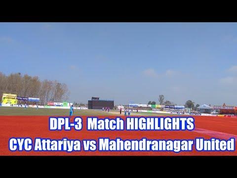 Match Highlights । DPL 3 । CYC Attariya vs Mahendranagar United