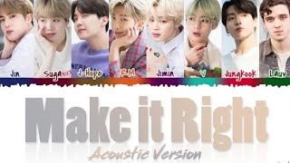 BTS- 'MAKE IT RIGHT' (ACOUSTIC Remix) feat LAUV Lyrics ~Color Coded_ Han_Rom_ting~