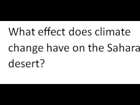 What effect does climate change have on the Sahara desert