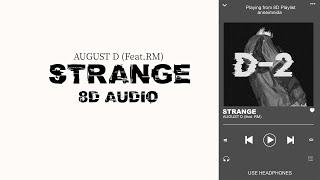 Agust D - Strange (feat. RM)  [8D USE HEADPHONES 🎧]
