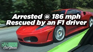 Arrested doing 186 mph, saved by an F1 driver