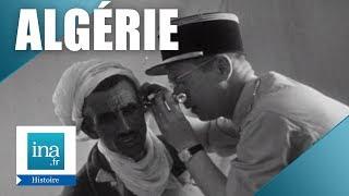 L'Algérie vue par les autorités françaises en 1958   Archive INA
