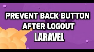 How to prevent going back after logout in laravel (Step by Step Guide)