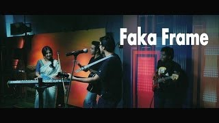 """Faka Frame"" Song 
