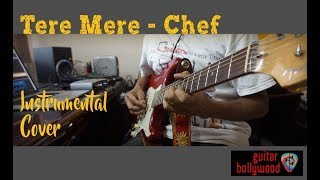 Tere Mere (Chef) - Instrumental Cover #TereMereCovers