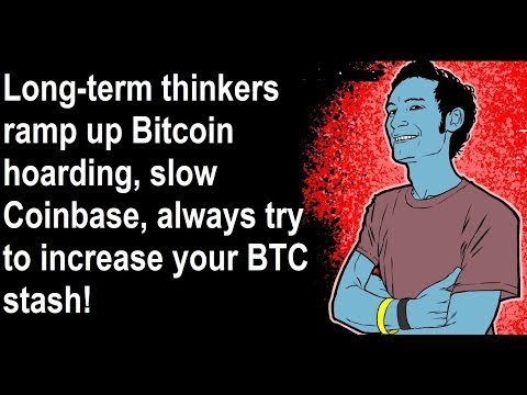 Long-term thinkers ramp up Bitcoin hoarding, slow Coinbase, always try to increase your BTC stash