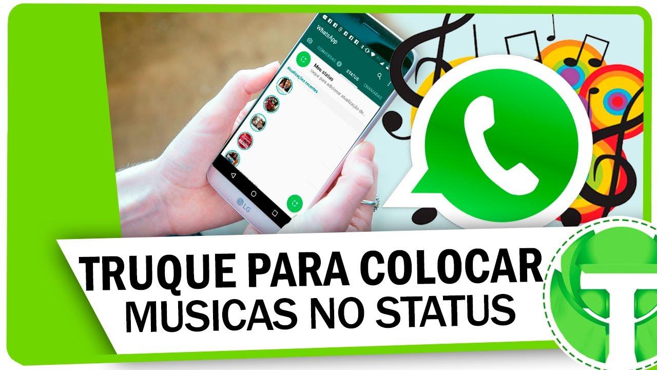 Truque Para Colocar Musicas No Status Do Whatsapp Sem Aplicativos