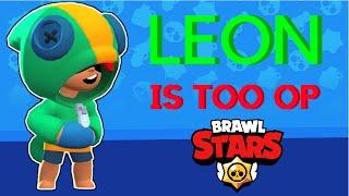 LEON Gameplay  -- IS HE TOO OP? // Brawl Stars