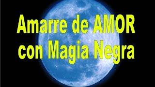 AMARRE DE AMOR DE MAGIA NEGRA MUY FUERTE!