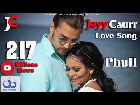 phull-|-romantic-punjabi-song-|-jayy-caurr-|-official-music-video-||-blue-tomatoes-music-|-new-2019