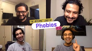 The Internet Said So | Ep 44 | Phobias