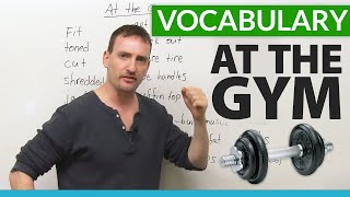 English Vocabulary for EXERCISING at the GYM