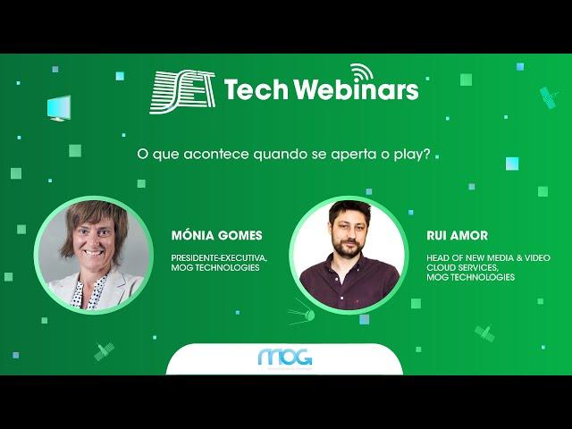 SET Tech Webinars: Melhores Momentos - MOG - O que acontece quando se aperta o play?