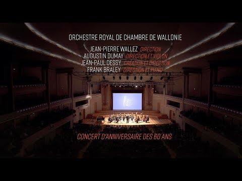 ORCW - CONCERT D'ANNIVERSAIRE DES 60 ANS - Wallez,  Dumay, Dessy, Braley - BOZAR - LIVE 4K