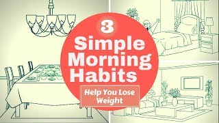 Simple Morning Habits That Help You Lose Weight