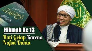Hikmah Ke 13 : Hati Gelap Karena Nafsu Dunia Buya Yahya Kitab Al Hikam 23 Okt 2017