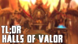TL;DR - Halls of Valor - Walkthrough/Commentary
