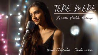 Tere Mere (Female version)    Armaan Malik   Chef   Heeral Chhatralia