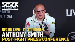 Anthony Smith UFC Stockholm Post-Fight Press Conference - MMA Fighting