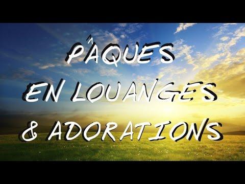 PÂQUES EN LOUANGES & ADORATIONS  | ** Worship Fever Channel **