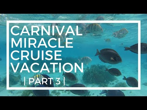 PART 3 - CARNIVAL MIRACLE CRUISE VACATION   March 2018 - 7 Day Western Caribbean Cruise
