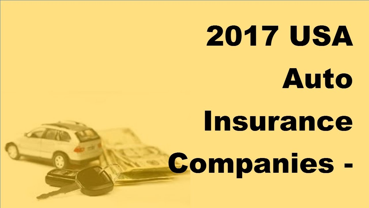 Usa Auto Insurance >> 2017 Usa Auto Insurance Companies Top 5 Auto Insurance Companies In The Usa