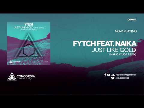 just gold текст. Слушать песню Fytch feat. Naika - Just Like Gold (Mario Ayuda Remix)