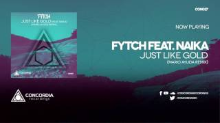 Fytch feat. Naika - Just Like Gold (Mario Ayuda Remix)