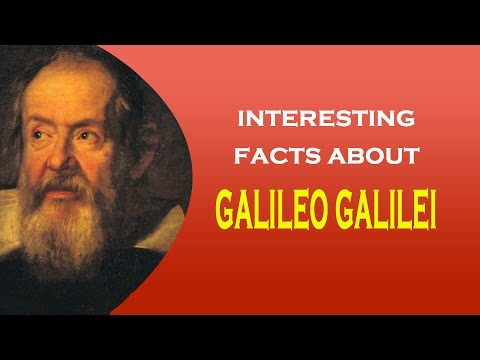 Famous Scientist Galileo Galilei Interesting Facts