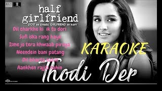 Thodi Der | Half Girlfriend | Farhan Saeed & Shreya Ghoshal | Karaoke | Karaoke with lyrics