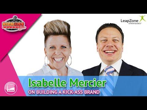 Kick-Ass Brands Show - Ep. 06 - Isabelle Mercier