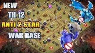 Best th 12 base 2018 anti everything,anti 1st 🌟,anti electro 🐉,anti bowich,anti all troops