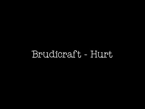 Hurt | Brudicraft