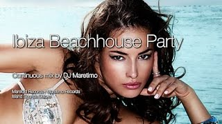 DJ Maretimo - Ibiza Beachhouse Party 2017 - Continuous Mix, 5 Hours Cool Deep House Music