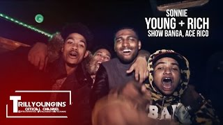 Trill Youngins - Young & Rich Feat. Ace Rico x Show Banga | DIR @YOUNG_KEZ [Prod. Link+Up]
