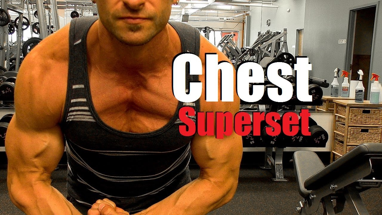 Awesome Chest Superset: Quick Workout For A Ripped Chest ...