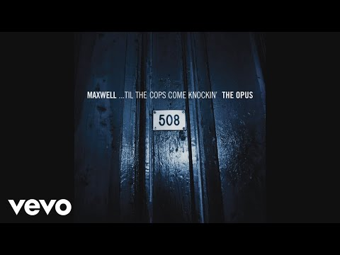 Maxwell - ...Til the Cops Come Knockin' (PT.03 The Opus Uncut - Audio) Mp3