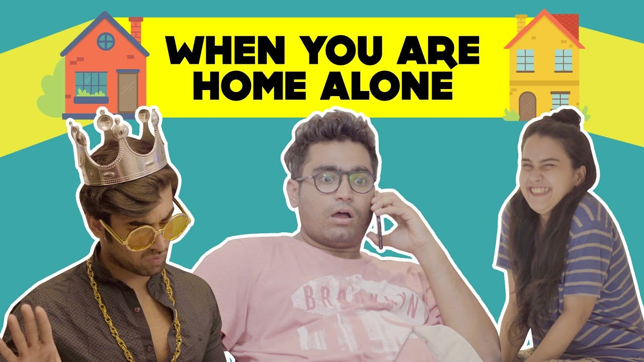 When You Are Home Alone Ft. Viraj Gehlani | Filter Copy | Hasley India