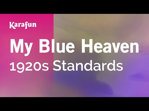 Karaoke My Blue Heaven - 1920s Standards *