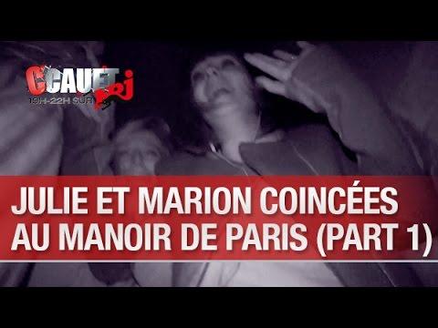 Julie et Marion coincées au Manoir de Paris (part.1) - C'Cauet sur NRJ
