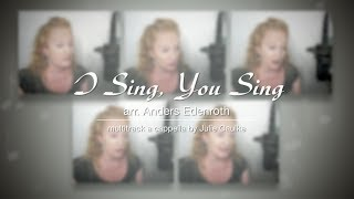 I Sing, You Sing (The Real Group) Multitrack by Julie Gaulke