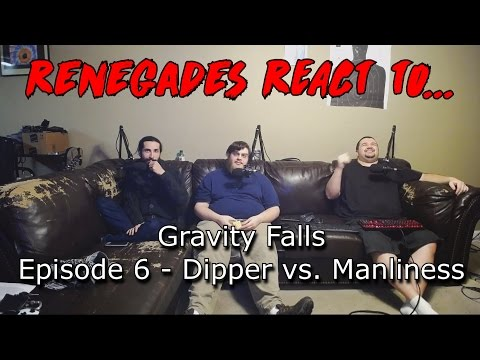 Renegades React to... Gravity Falls Episode 6 - Dipper vs. Manliness