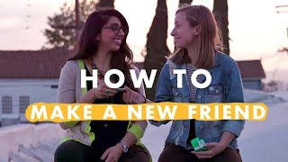 4 Steps to Making a New Friend | How to Life
