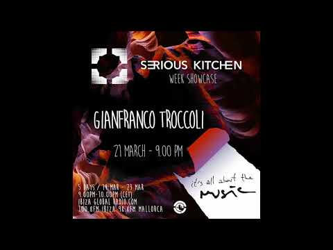 Gianfranco Troccoli - Serious Kitchen - It's All About The Music 21-03-18