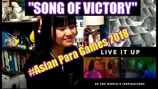 SONG OF VICTORY - Asian Para Games 2018 Official Theme Song (REACTION)